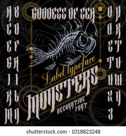 """Goddess of sea monsters"" label typeface, decorative font. Vintage font set with angler fish skeleton on grunge background and geometric ornament frame."