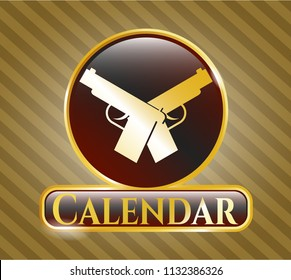 Gold badge with crossed pistols icon and Calendar text inside