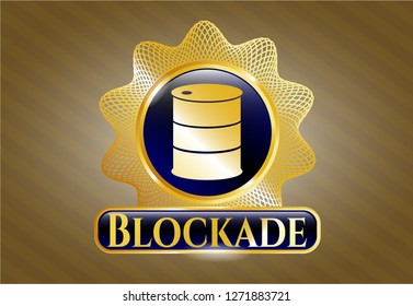 Gold badge or emblem with barrel icon and Blockade text inside