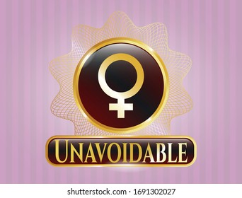 Gold badge or emblem with female icon and Unavoidable text inside