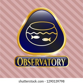 Gold badge or emblem with fishbowl with fish icon and Observatory text inside