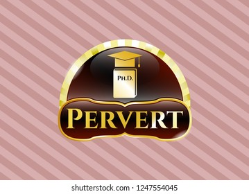 Gold badge or emblem with Phd thesis icon and Pervert text inside
