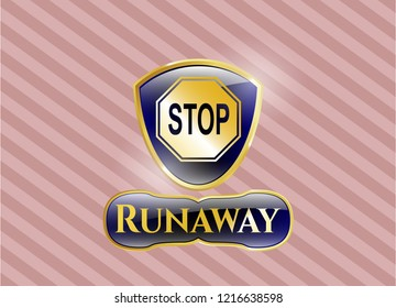 Gold badge or emblem with stop icon and Runaway text inside
