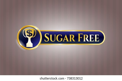 Gold badge or emblem with trophy with money symbol inside icon and Sugar Free text inside