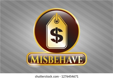Gold badge with money tag icon and Misbehave text inside