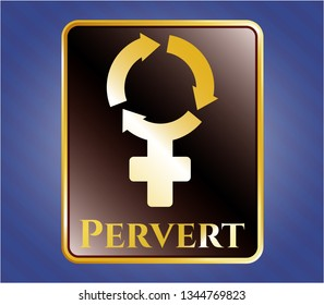 Gold badge with women cycle icon and Pervert text inside
