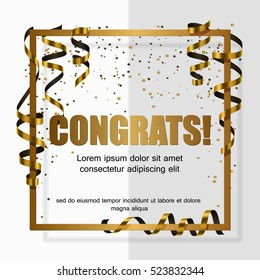 Gold congrats in gold frame with black and gold ribbon, serpentine, dust for flyer, poster, shopping, for discount, marketing, selling, banner, web, header. Vector illustration. White background.