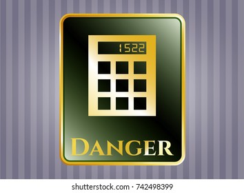 Gold emblem with calculator icon and Danger text inside