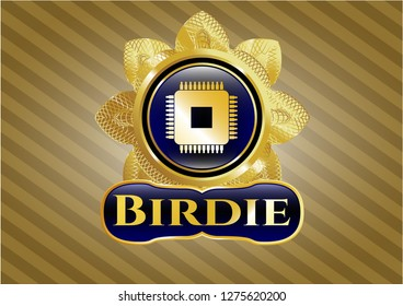 Gold emblem with microchip, microprocessor icon and Birdie text inside