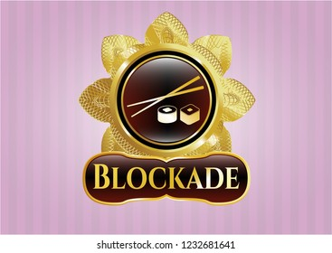 Gold emblem with sushi icon and Blockade text inside