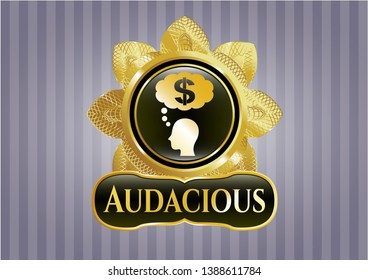 Gold emblem with thinking in money icon and Audacious text inside