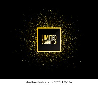 Gold glitter banner. Limited quantities symbol. Special offer sign. Sale. Christmas sales background. Abstract shopping banner tag. Template for design. Limited quantities vector