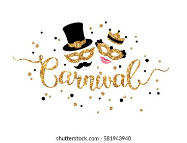 Gold hand lettering Carnival with shiny glittering masquerade masks isolated on white background. Vector illustration. Man with mustache and cylinder and smiling girl princess in golden crown.