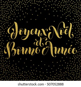 Gold Joyeux Noel et Bonne Annee French vector greeting card print. Golden Merry Christmas and Happy New Year in French. Glitter congratulation letter board poster with glitter confetti background