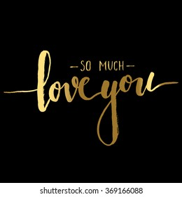 gold lettering Love you so much vector.