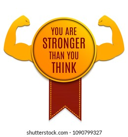 "Gold medal with ""You are stronger than you think"" motivational quote and biceps muscle symbol. Bodybuilder arms sign. Weightlifting winner award with a red ribbon. Fitness club emblem."