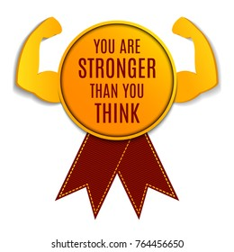"Gold medal with ""You are stronger than you think"" motivational quote and biceps muscle symbol. Bodybuilder arms sign in 3D paper cut and craft style. Weightlifting winner award. Fitness club emblem."