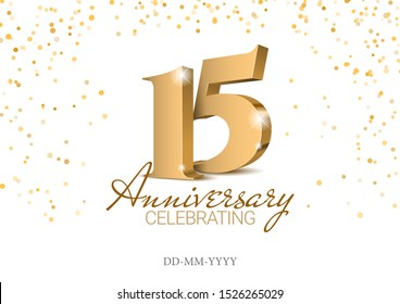 Gold numbers. Poster template for Celebrating 15th anniversary event party. Vector illustration