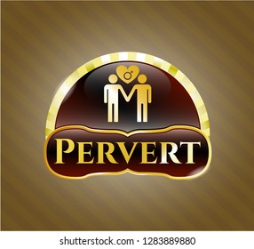 Gold shiny badge with gay men love icon and Pervert text inside
