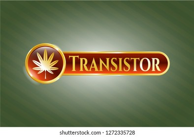 Gold shiny badge with marijuana leaf, weed icon and Transistor text inside