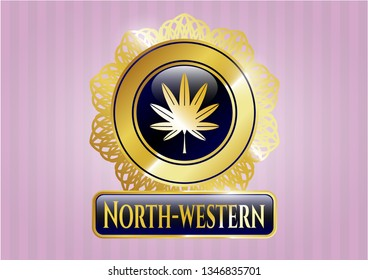 Gold shiny badge with marijuana leaf, weed icon and North-western text inside