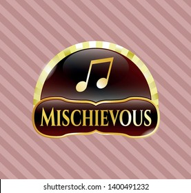 Gold shiny badge with musical note icon and Mischievous text inside