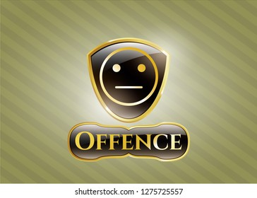 Gold shiny badge with serious face icon and Offence text inside