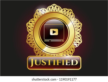 Gold shiny badge with video player icon and Justified text inside