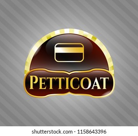 Gold shiny emblem with credit card icon and Petticoat text inside