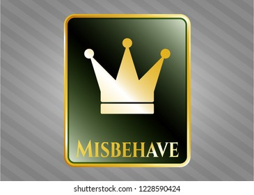 Gold shiny emblem with crown icon and Misbehave text inside