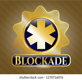 Gold shiny emblem with emergency cross icon and Blockade text inside