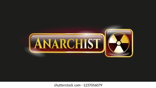 Gold shiny emblem with nuclear, radioactive icon and Anarchist text inside