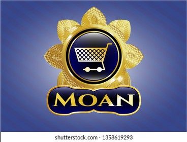 Gold shiny emblem with shopping cart icon and Moan text inside