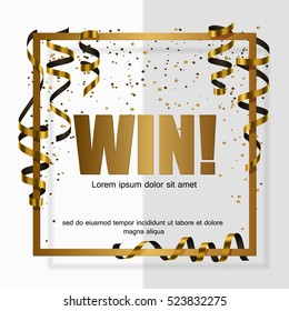Gold win! in gold frame with gold ribbon, serpentine, dust for flyer, poster, shopping, for sale sign, discount, marketing, selling, banner, web, header. Vector illustration. White background.