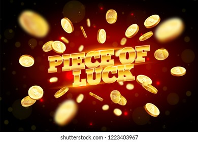 The gold word Piece of luck, surrounded by attributes of gambling, on a explosion background. The new, best design of the luck banner, for gambling, casino, poker, slot, roulette or bone.