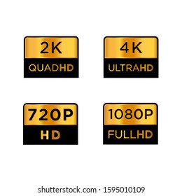 Golden 2k quad hd, 4k ultra hd, 720 hd, and 1080p full hd Video Resolution Icon Logo; High Definition TV / Game Screen monitor display Label