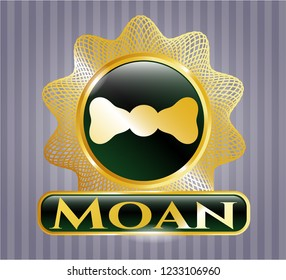 Golden badge with bow tie icon and Moan text inside