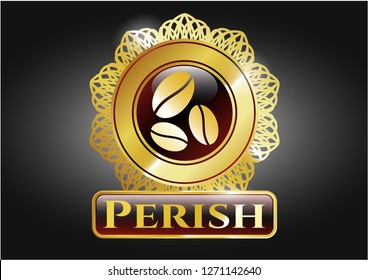 Golden badge with coffee bean icon and Perish text inside