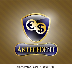 Golden badge with currency exchange icon and Antecedent text inside