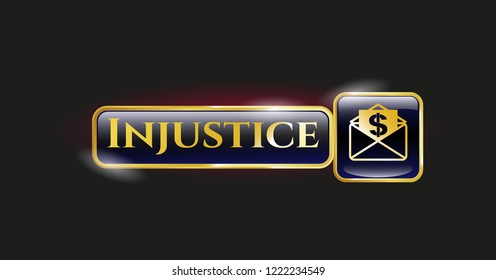 Golden badge with envelope with paper with money symbol inside icon and Injustice text inside