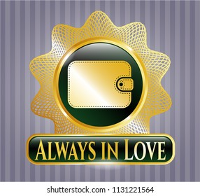 Golden badge with wallet icon and Always in Love text inside