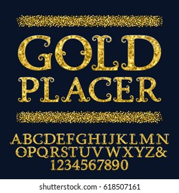 Golden capital letters and numbers encrusted small glittering fragments. Vintage curly font. Isolated english alphabet with text Gold Placer.