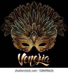 Golden carnival mask with feathers on black background. Venetian carnival. Concept design with hand drawn lettering for print, poster, greeting card, party invitation, banner or flyer.