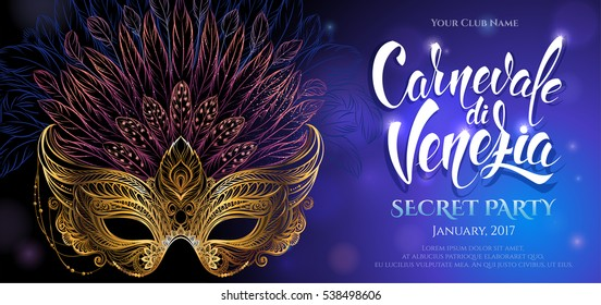 Golden carnival mask with feathers. Venetian carnival. Concept design with hand drawn lettering for poster, greeting card, party invitation, banner or flyer.