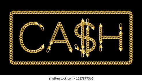 Golden chain square border text frame. Word Cash golden color letters with american dollar money sign. Wreath rectangle shape. Jewelry design made of shiny thick golden chains. Realistic vector illust
