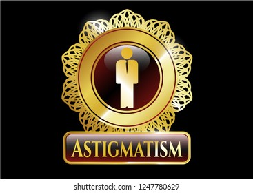 Golden emblem or badge with businessman icon and Astigmatism text inside