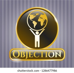 Golden emblem or badge with man lifting world icon and Objection text inside
