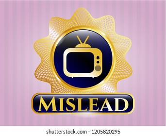 Golden emblem or badge with old tv, television icon and Mislead text inside