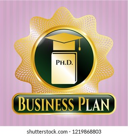 Golden emblem or badge with Phd thesis icon and Business Plan text inside