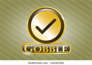 Golden emblem or badge with tick icon and Gobble text inside